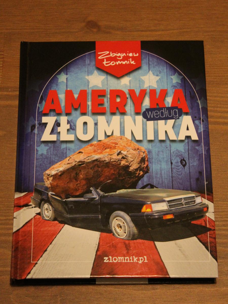 Zbigniew Łomnik - Ameryka według Złomnika